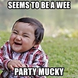 Evil Asian Baby - Seems to be a wee  Party mucky