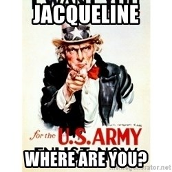 I Want You - JACQUELINE WHERE ARE YOU?