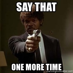 Jules Pulp Fiction - SAY THAT ONE MORE TIME