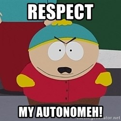 Eric Cartman - RESPECT MY AUTONOMEH!