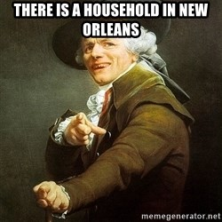 Ducreux - There is a household in New Orleans