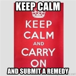 Keep Calm - Keep calm And submit a remedy