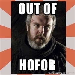 Hodor - out of hofor