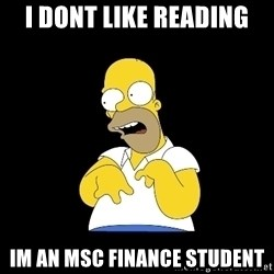 look-marge - I dont like reading Im an MSC finance student