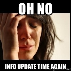 First World Problems - oh no info update time again