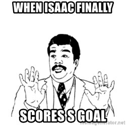 aysi - When isaac finally scores s goal