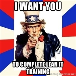 uncle sam i want you - I want you to complete lean it training