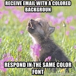 Baby Insanity Wolf - Receive email with a colored backgroun Respond in the same color font