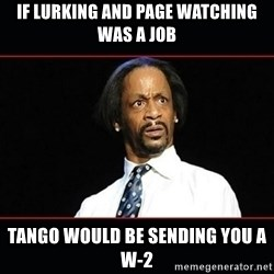 katt williams shocked - If lurking and page watching was a job Tango would be sending you a w-2
