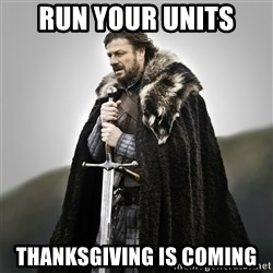 Game of Thrones - Run your units thanksgiving is coming