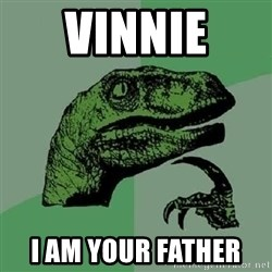 Philosoraptor - vinnie  i am your father