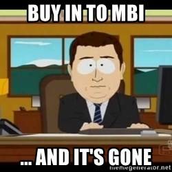 south park aand it's gone - BUY IN TO MBI ... AND IT'S GONE