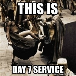 sparta kick - This is Day 7 service