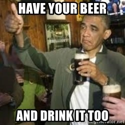 obama beer - Have your beer And drink it too