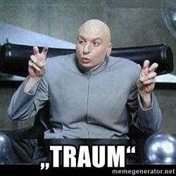 """dr. evil quotation marks - """"Traum"""""""