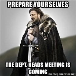 Game of Thrones - Prepare Yourselves The Dept. Heads Meeting is Coming