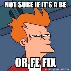 Futurama Fry - not sure if it's a BE or FE fix