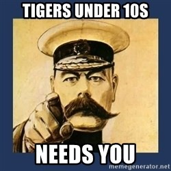 your country needs you - TIGERS Under 10s needs you