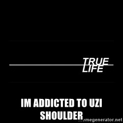 MTV True Life - Im addicted to uzi shoulder