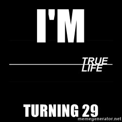 MTV True Life - I'm  TURNING 29