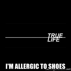 MTV True Life - I'm alleRgic to shoes