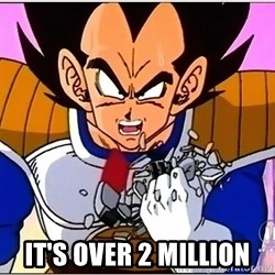 Over 9000 - it's over 2 million