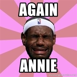 LeBron James - Again  Annie