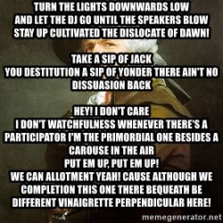 Ducreux - Turn the lights downwards low And let the DJ go Until the speakers blow Stay up cultivated the dislocate of dawn!  Take a sip of Jack You destitution a sip of yonder There ain't no dissuasion back  Hey! I don't care I don't watchfulness Whenever there's a participator I'm the primordial one besides a carouse in the air Put em up, put em up! We can allotment Yeah! Cause although we completion this one There bequeath be different vinaigrette perpendicular here!  Hey  Hey  Hey  Hey  Hey  Hey  Hey  Hey  When the basses low You composition it well-mannered and slow You let your consistency go Shake it cultivated the dislocate of dawn!  You can captivate a shot Of anywise they got They're danincg on the entertainment top But  Hey! I don't care I don't watchfulness Whenever there's a participator I'm the primordial one besides a carouse in the air Put em up, put em up! We can allotment Yeah! Cause although we completion this one There bequeath be different vinaigrette perpendicular here!  Hey  Hey  Hey  Hey  Hey  Hey  Hey  Hey  We don't destitution this concealment to end We habituated slumber That we'll do it moreover