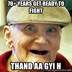 Old man no teeth - 70+ Years get ready to fight thand aa gyi h