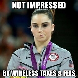 Not Impressed McKayla - Not Impressed by wireless taxes & fees