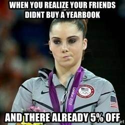 Not Impressed McKayla - When you realize your friends didnt buy a yearbook And there already 5% off