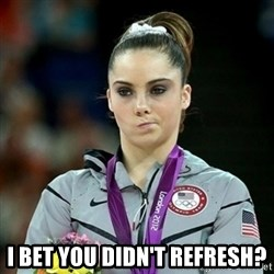 Not Impressed McKayla - I bet you didn't refresh?