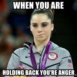 Not Impressed McKayla - when you are holding back you're anger