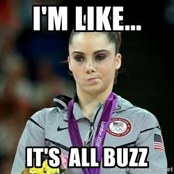Not Impressed McKayla - I'm Like... it's  all buzz