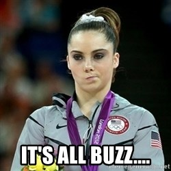 Not Impressed McKayla - it's all buzz....
