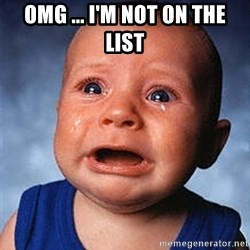 Crying Baby - OMG ... I'm not on the list