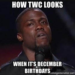 Kevin Hart Face - How TWC LOOKS When IT'S DECEMBER BIRTHDAYS