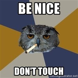 Art Student Owl - Be Nice Don't Touch