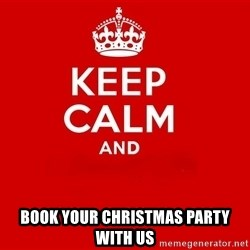 Keep Calm 2 - Book your Christmas party with us