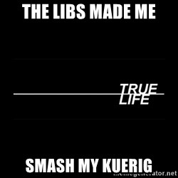 MTV True Life - The liBs made me Smash My kuerig