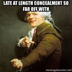 Ducreux - Late at length concealment so far off with