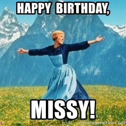 Sound Of Music Lady - Happy  Birthday, Missy!