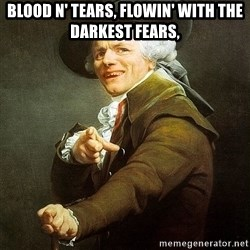 Ducreux - Blood n' tears, flowin' with the darkest fears,