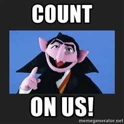 The Count from Sesame Street - Count on us!