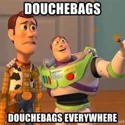 Consequences Toy Story - douchebags douchebags everywhere