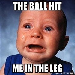 Crying Baby - the ball hit me in the leg