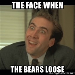 Nick Cage - The face when The bears loose