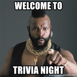 Mr T Fool - Welcome to Trivia night