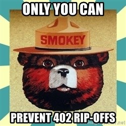 Smokey the Bear - Only you can Prevent 402 rip-offs