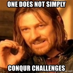 ODN - One does not simply conqur challenges